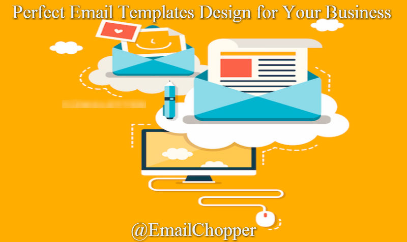 Steps to Choose The Perfect Email Templates Design for Your Business
