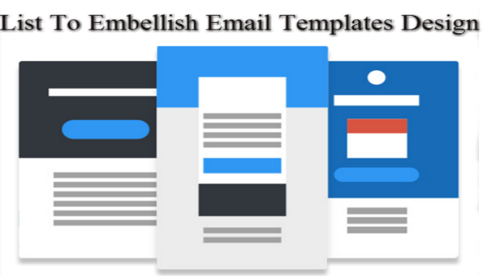 Suggested List To Embellish Email Templates Design