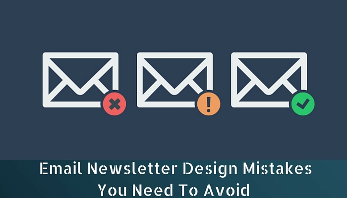 Email Newsletter Design Mistakes You Need To Avoid
