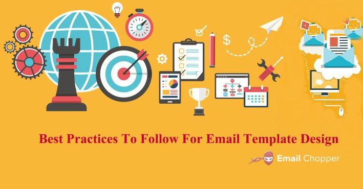 Best Practices To Follow For Email Template Design