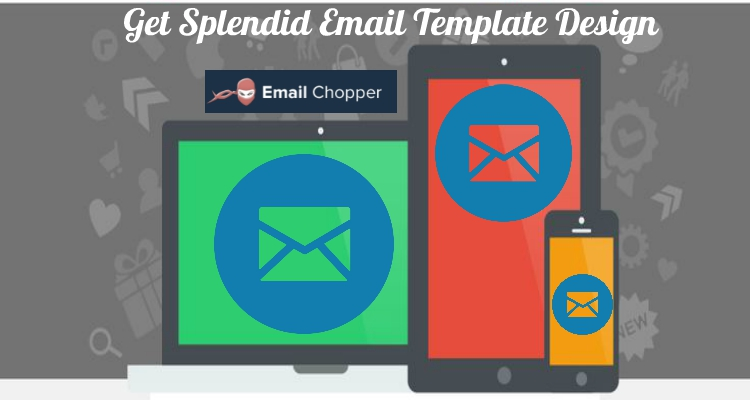 How To Get Splendid Email Template Design – A Short Guide To Implement