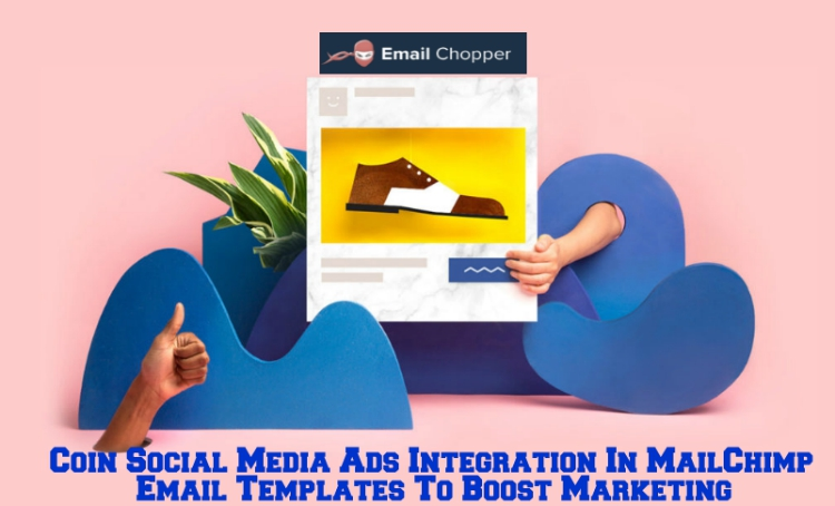 Coin Social Media Ads Integration In MailChimp Email Templates To - Social media marketing email templates